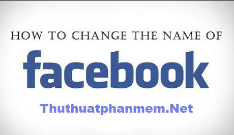 Hướng dẫn đổi tên Facebook quá 5 lần